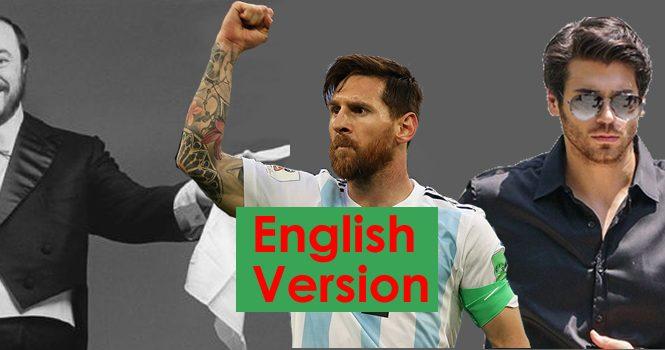 Pavarotti, Messi y Can Yaman – English Version –