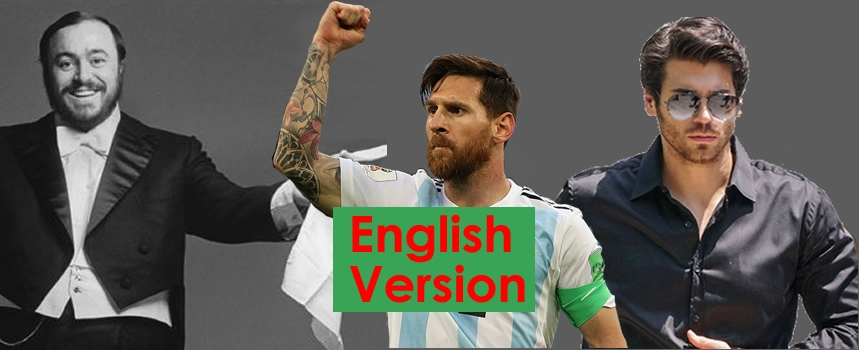 Pavarotti, Messi y Can Yaman – English Version –